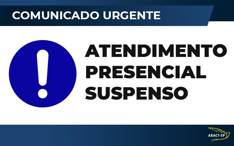 COMUNICADO URGENTE – ATENDIMENTO PRESENCIAL SERÁ SUSPENSO